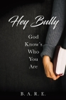 Hey Bully God Know's Who You Are Cover Image