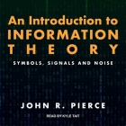 An Introduction to Information Theory Lib/E: Symbols, Signals and Noise Cover Image