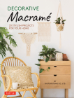 Decorative Macrame: 20 Stylish Projects for Your Home Cover Image