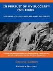 In Pursuit of My Success for Teens: Developing a College, Career, and Money Plan for Life, SECOND EDITION Cover Image