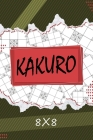 Kakuro 8 x 8: Kakuro Puzzle Book, 119 Kakuro Puzzle Books for Adults Cover Image