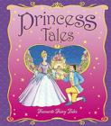 Princess Tales, Treasury: Seven Enchanting and Delightfully Illustrated Stories Cover Image