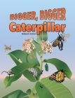 Bigger Bigger Caterpillar Cover Image
