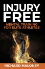 Injury Free: Mental Training for Elite Athletes Cover Image