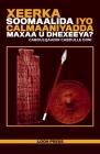 Xeerka Soomaalida iyo Calmaaniyadda Maxaa u Dhexeeya? Cover Image