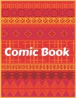 Comic Book For Adults: Draw Your Own Comics Express Your Kids Teens Talent And Creativity With This Lots of Pages Comic Sketch Notebook (8.5 (Volume #17) Cover Image