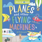 Hello, World! Planes and Other Flying Machines Cover Image