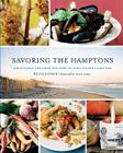 Savoring the Hamptons: Discovering the Food and Wine of Long Island's East End Cover Image