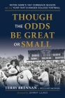 Though the Odds Be Great or Small: Notre Dame's 1957 Comeback Season and the Year That Changed College Football Cover Image