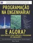 Programação na Engenharia! E agora?: Guia prático para começar a programar em Linguagem C Cover Image