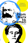 From Marx to Gramsci: A Reader in Revolutionary Marxist Politics Cover Image