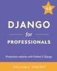 Django for Professionals: Production websites with Python & Django Cover Image