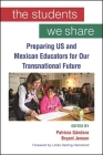 The Students We Share: Preparing Us and Mexican Educators for Our Transnational Future Cover Image
