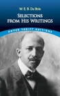 W. E. B. Du Bois: Selections from His Writings (Dover Thrift Editions) Cover Image