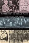 Pittsburgh in World War I: Arsenal of the Allies Cover Image