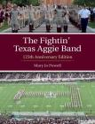 The Fightin' Texas Aggie Band: 125th Anniversary Edition (Centennial Series of the Association of Former Students, Texas A&M University #129) Cover Image