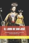 El Libro de San José: Revelaciones Sobre la Vida, Muerte y Glorificación del Padre Virginal de Cristo Cover Image