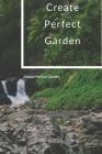 Create Perfect Garden Cover Image