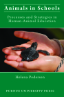 Animals in Schools: Processes and Strategies in Human-Animal Education (New Directions in the Human-Animal Bond) Cover Image