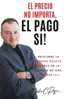 El Precio No Importa, El Pago Si! Cover Image