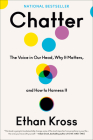 Chatter: The Voice in Our Head, Why It Matters, and How to Harness It Cover Image
