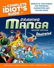 The Complete Idiot's Guide to Drawing Manga Illustrated, 2nd Edition Cover Image