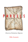 Parcels: Memories of Salvadoran Migration (Latinidad: Transnational Cultures in the United States) Cover Image