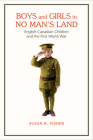 Boys and Girls in No Man's Land: English-Canadian Children and the First World War Cover Image