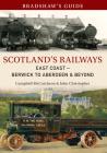 Bradshaw's Guide Scotland's Railways East Coast Berwick to Aberdeen & Beyond: Volume 6 Cover Image