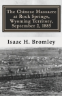 The Chinese Massacre at Rock Springs, Wyoming Territory, September 2, 1885 Cover Image