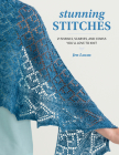 Stunning Stitches: 21 Shawls, Scarves, and Cowls You'll Love to Knit Cover Image