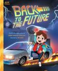 Back to the Future: The Classic Illustrated Storybook (Pop Classics #4) Cover Image