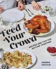 Feed Your Crowd: Recipes and Tips for Getting Together Cover Image