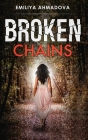 Broken Chains: A gripping emotional page turner that you would not be able to put down Cover Image