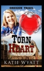 Torn Heart (Oregon Trail #3) Cover Image
