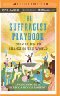 The Suffragist Playbook: Your Guide to Changing the World Cover Image