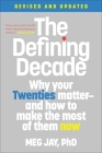 The Defining Decade: Why Your Twenties Matter--And How to Make the Most of Them Now Cover Image