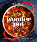 Better Homes and Gardens Wonder Pot: One-Pot Meals from Slow Cookers, Dutch Ovens, Skillets, and Casseroles Cover Image