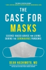 The Case for Masks: Science-Based Advice for Living During the Coronavirus Pandemic Cover Image