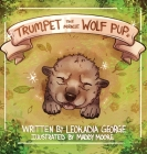 Trumpet The Miracle Wolf Pup Cover Image