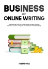 Business of Online Writing: The Ultimate Guide to Article Income System, Discover How You Can Earn A Regular Income From Article Marketing Cover Image