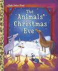 The Animals' Christmas Eve (Little Golden Book) Cover Image