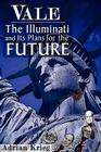 Vale: The Illuminati and Their Plans for the Future Cover Image