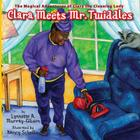 Clara Meets Mr. Twiddles: The Magical Adventures of Clara the Cleaning Lady Cover Image