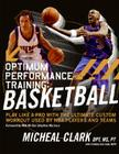 Optimum Performance Training: Basketball: Play Like a Pro with the Ultimate Custom Workout Used by NBA Players and Teams Cover Image