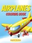 Airplanes Coloring Book: for Kids ages 4-12 Cover Image