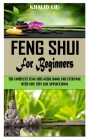 Feng Shui for Beginners: The Complete Feng Shui Guide Book For Everyone With Nice Tips And Applications Cover Image