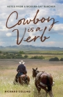Cowboy is a Verb: Notes from a Modern-day Rancher Cover Image