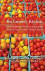 The Farmer's Kitchen: The Ultimate Guide to Enjoying Your CSA and Farmers' Market Foods Cover Image