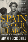 Spain in Our Hearts: Americans in the Spanish Civil War, 1936–1939 Cover Image